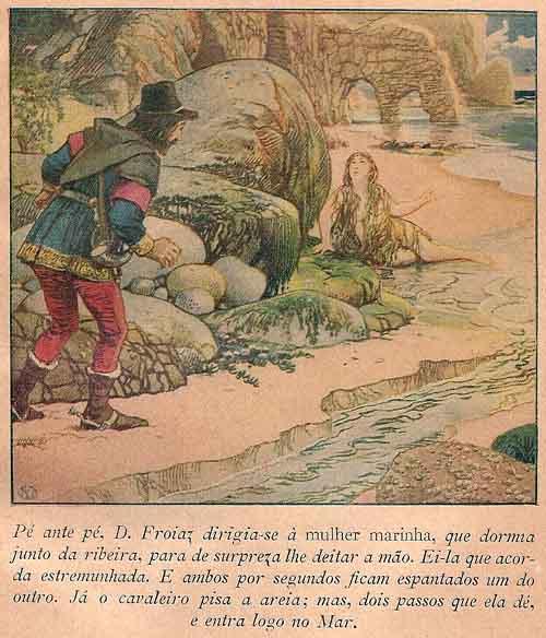 "Dom Froiaz encounters a ""mulher marinha"", Romance of the Enchanted Isle by Jaime Cortesao"