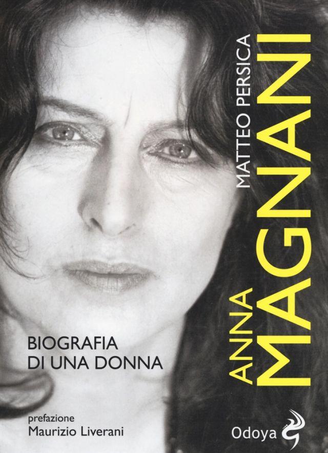 Italia. Editoria: 26 settembre 1973, si spegne Anna Magnani. 43 anni fa ci lasciava l'attrice più celebre d'Italia. Oggi viene raccontata nella biografia scritta dal giovane Matteo Persica