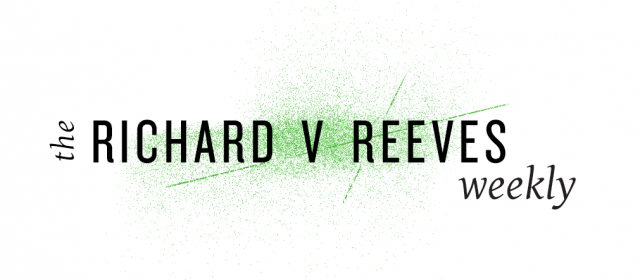 The Richard V. Reeves Weekly