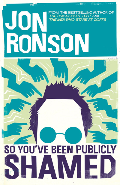 'So You've Been Publicly Shamed' book cover by Jon Ronson (2015, Picador)