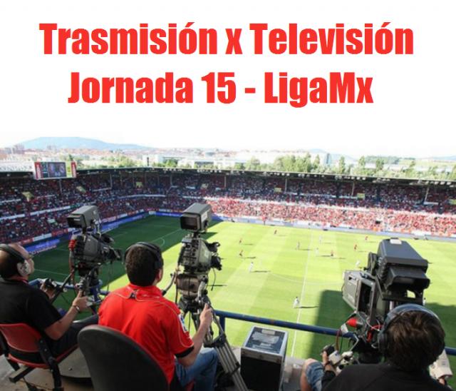 Trasmision por TV de la jornada 15