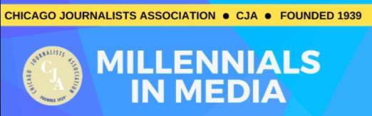 Chicago Journalists Association presents Millennials in Media